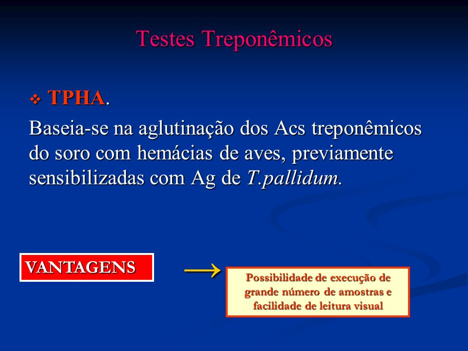 → Testes Treponêmicos TPHA.
