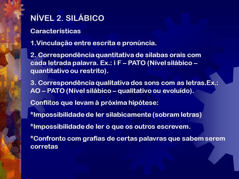 NÍVEL 2. SILÁBICO Características
