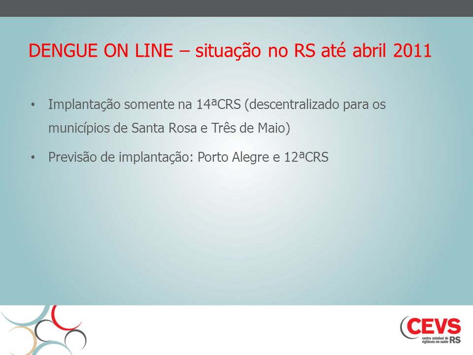DENGUE ON LINE – situação no RS até abril 2011