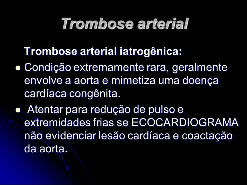 Trombose arterial Trombose arterial iatrogênica: