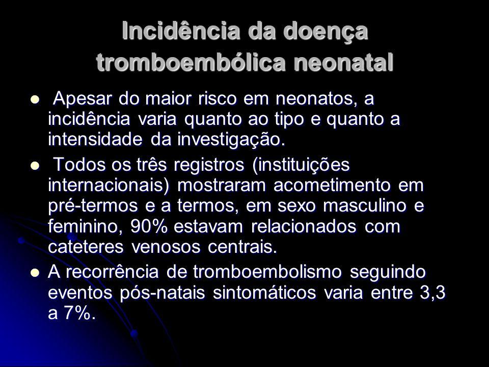 Incidência da doença tromboembólica neonatal