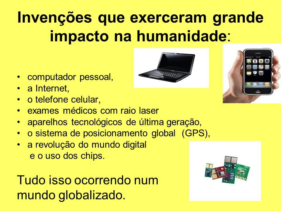 Invenções que exerceram grande impacto na humanidade: