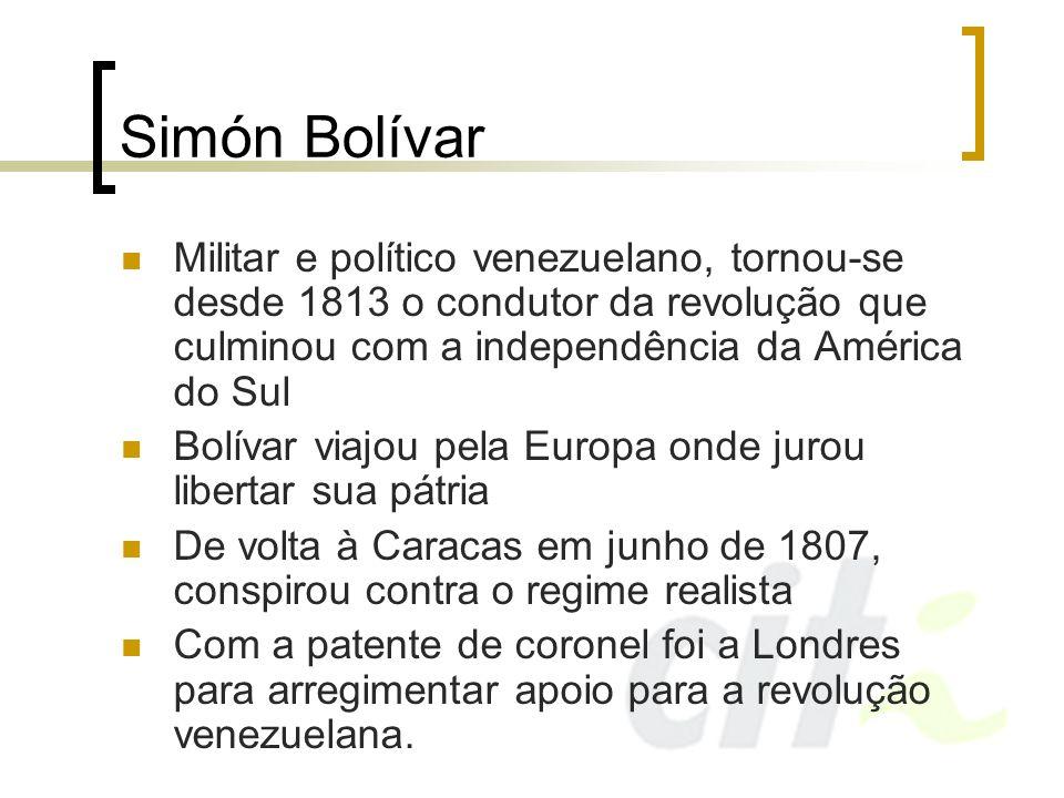 Simón BolívarMilitar e político venezuelano, tornou-se desde 1813 o condutor da revolução que culminou com a independência da América do Sul.