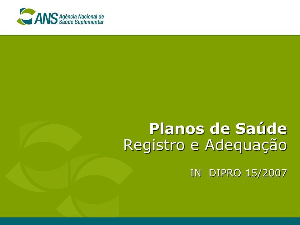 Planos de Saúde Registro e Adequação IN DIPRO 15/2007