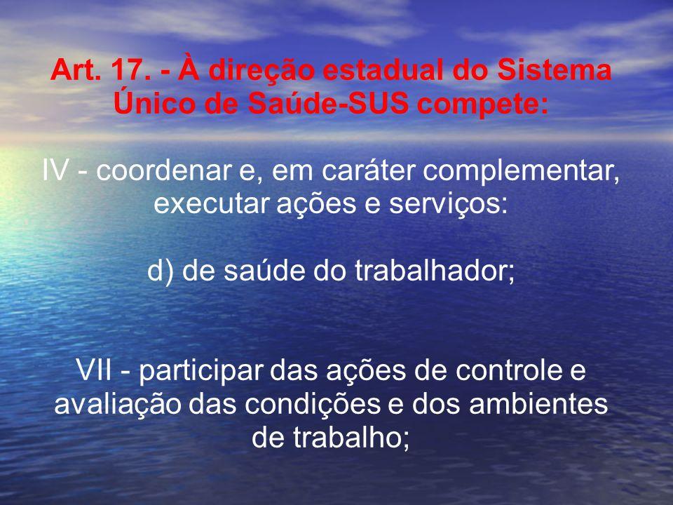 Art. 17. - À direção estadual do Sistema Único de Saúde-SUS compete: