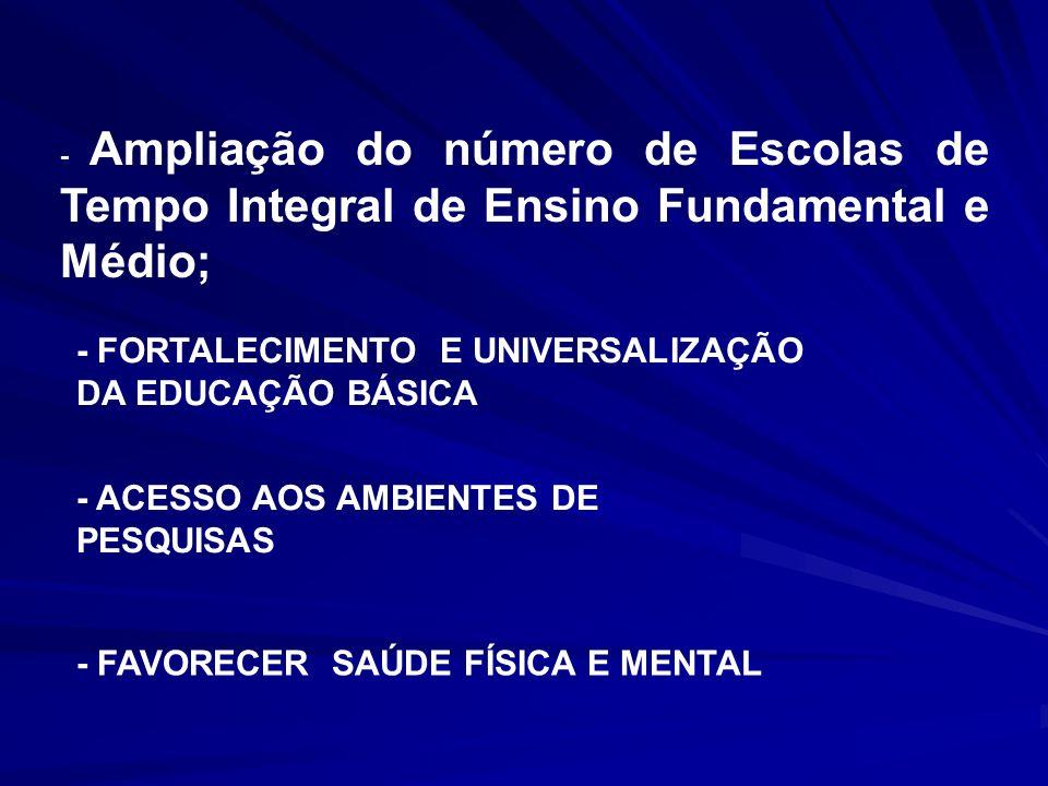 - FORTALECIMENTO E UNIVERSALIZAÇÃO DA EDUCAÇÃO BÁSICA