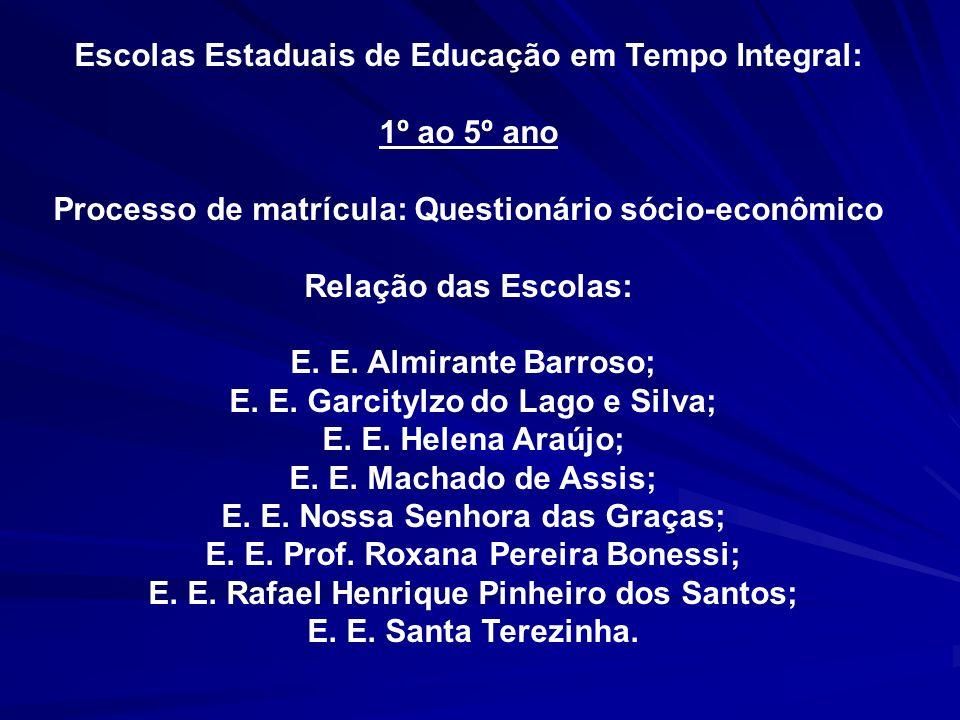 Escolas Estaduais de Educação em Tempo Integral: 1º ao 5º ano