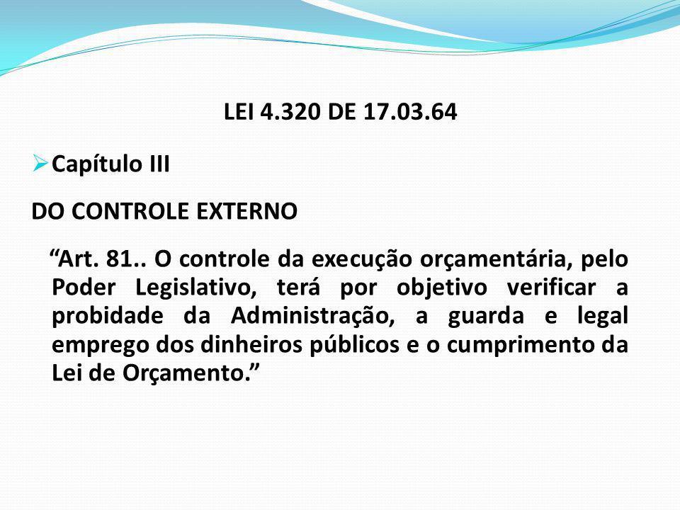 LEI 4.320 DE 17.03.64 Capítulo III. DO CONTROLE EXTERNO.