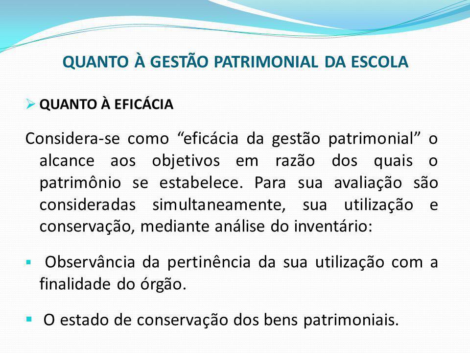 QUANTO À GESTÃO PATRIMONIAL DA ESCOLA