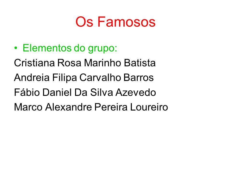 Os Famosos Elementos do grupo: Cristiana Rosa Marinho Batista