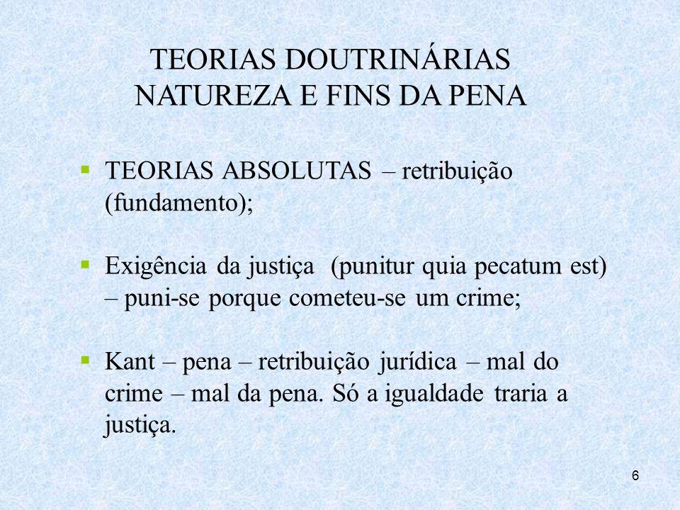 TEORIAS DOUTRINÁRIAS NATUREZA E FINS DA PENA
