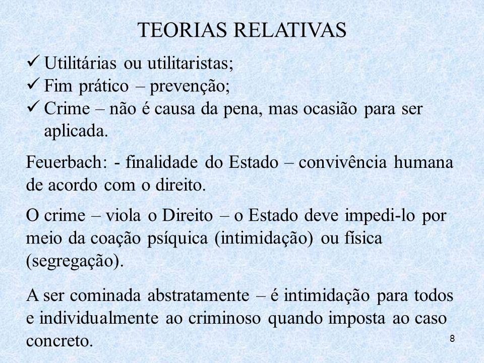 TEORIAS RELATIVAS Utilitárias ou utilitaristas;