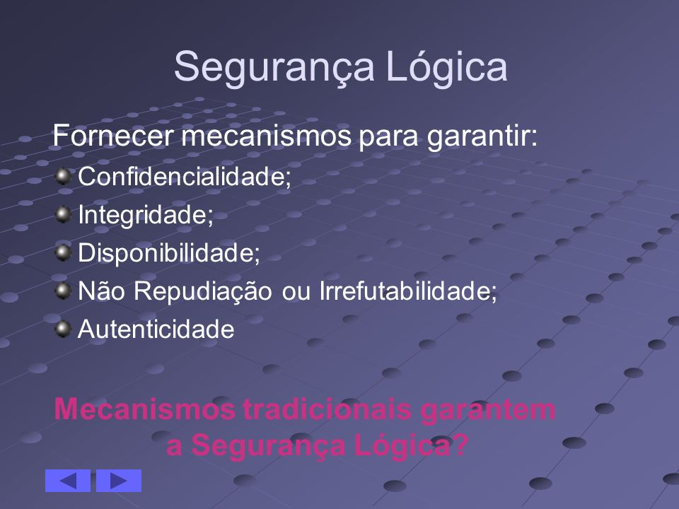 Mecanismos tradicionais garantem a Segurança Lógica