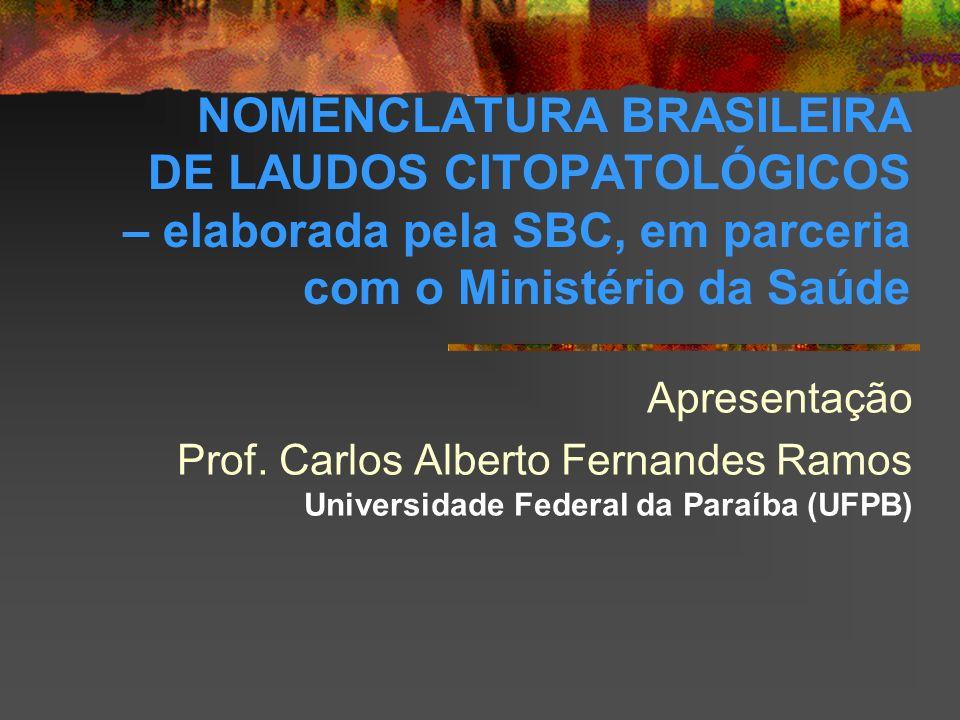 NOMENCLATURA BRASILEIRA DE LAUDOS CITOPATOLÓGICOS – elaborada pela SBC, em parceria com o Ministério da Saúde