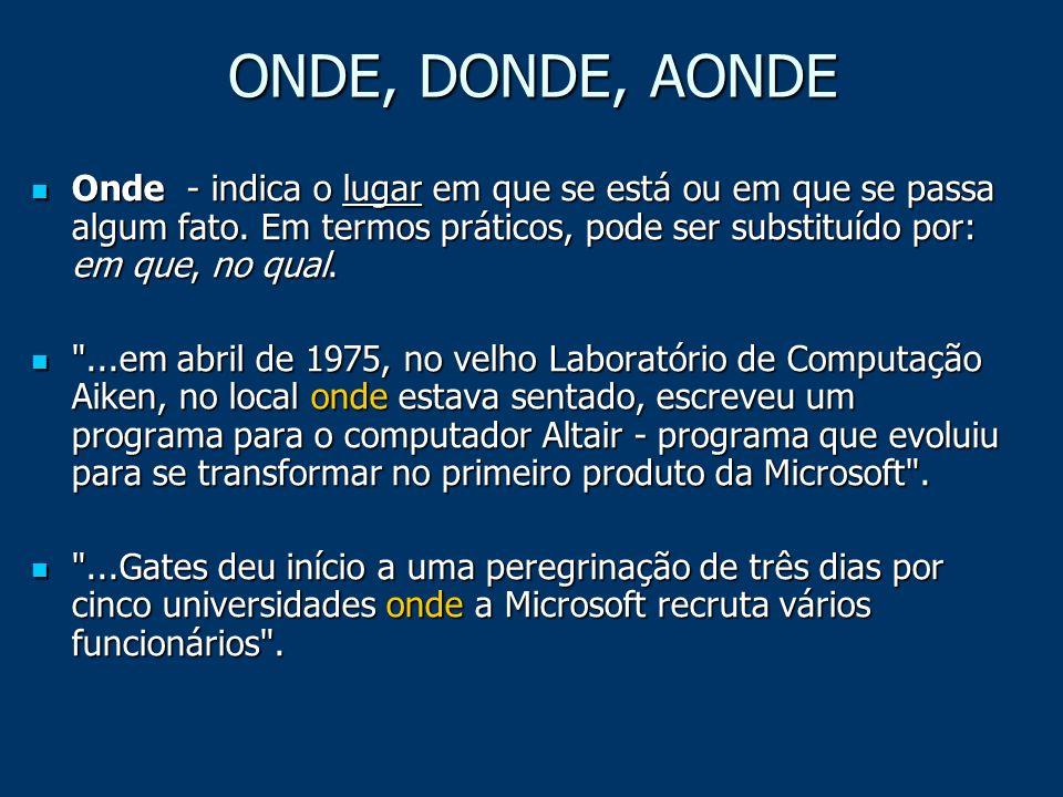 ONDE, DONDE, AONDE