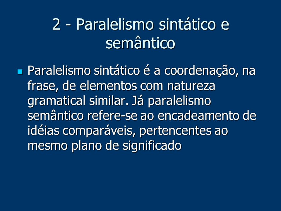 2 - Paralelismo sintático e semântico