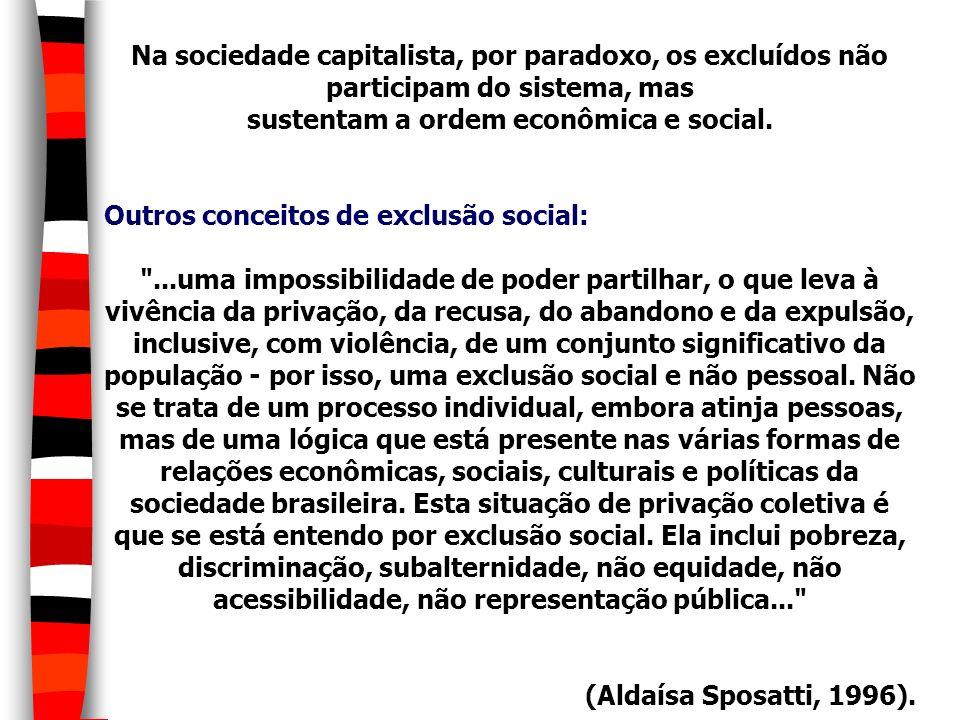 sustentam a ordem econômica e social.