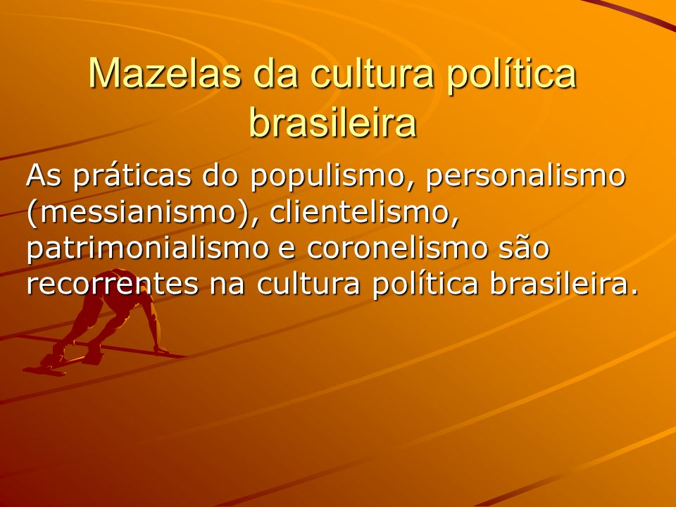 Mazelas da cultura política brasileira