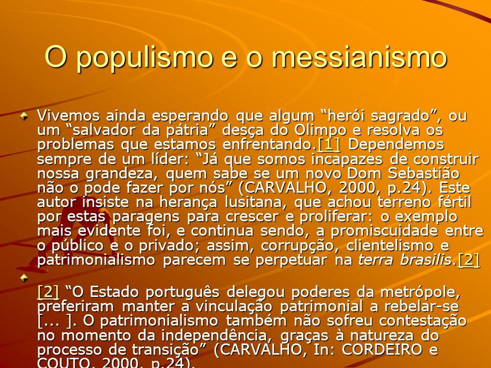 O populismo e o messianismo