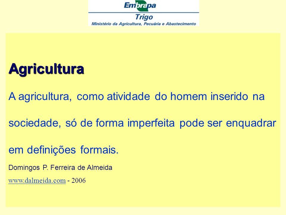 Agricultura A agricultura, como atividade do homem inserido na