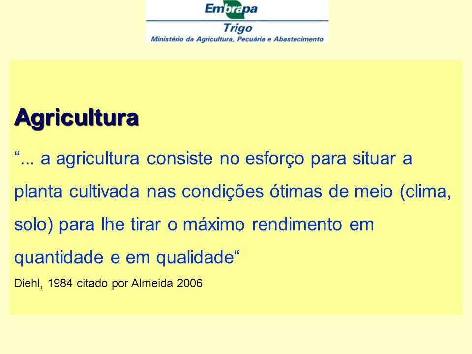 Agricultura ... a agricultura consiste no esforço para situar a
