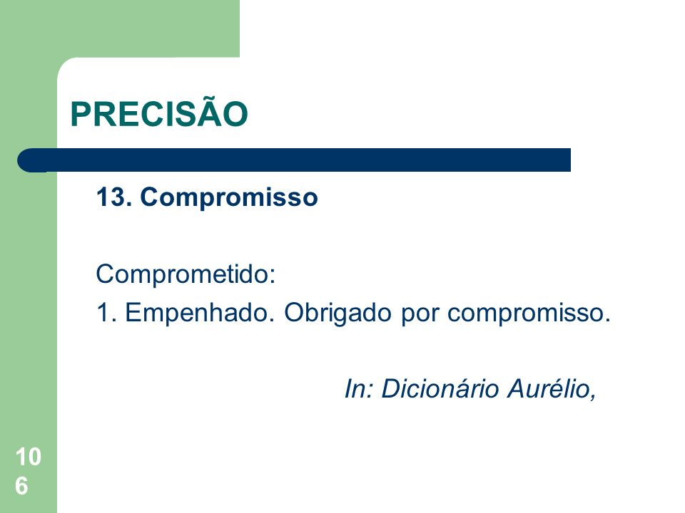 PRECISÃO 13. Compromisso Comprometido: