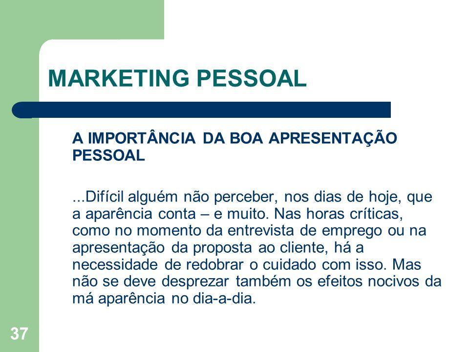 MARKETING PESSOAL A IMPORTÂNCIA DA BOA APRESENTAÇÃO PESSOAL