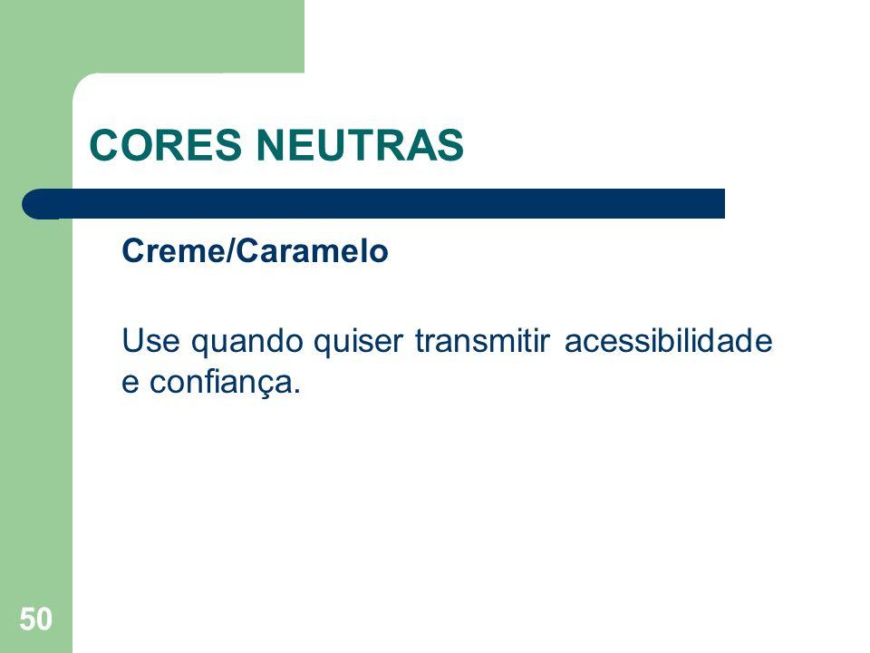 CORES NEUTRAS Creme/Caramelo