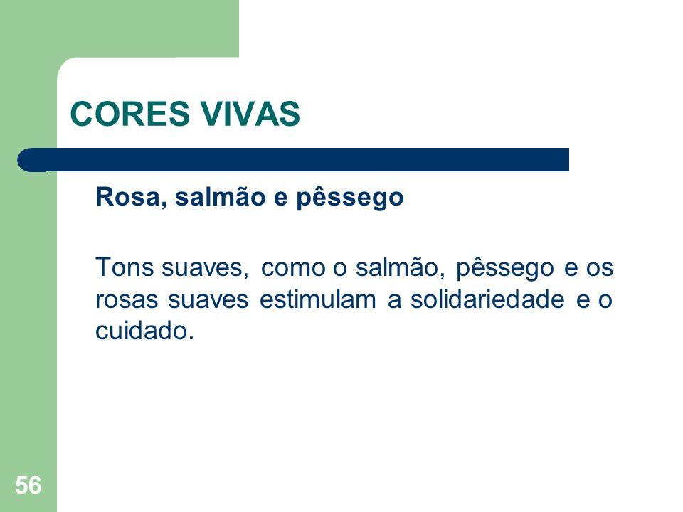CORES VIVAS Rosa, salmão e pêssego