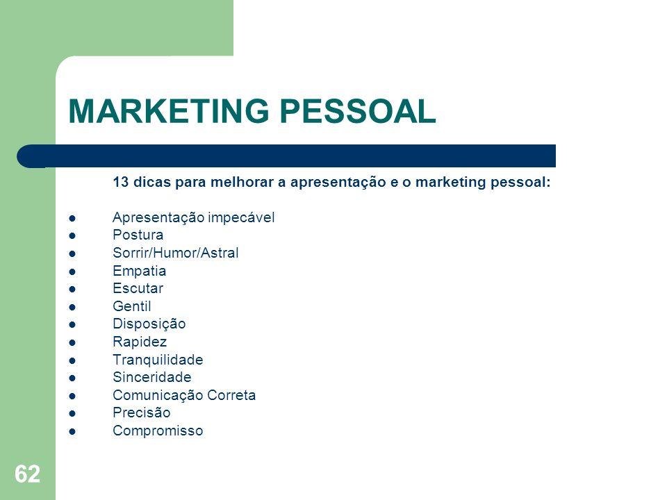 MARKETING PESSOAL 13 dicas para melhorar a apresentação e o marketing pessoal: Apresentação impecável.