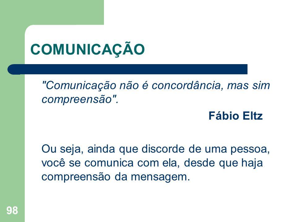 COMUNICAÇÃO Comunicação não é concordância, mas sim compreensão .