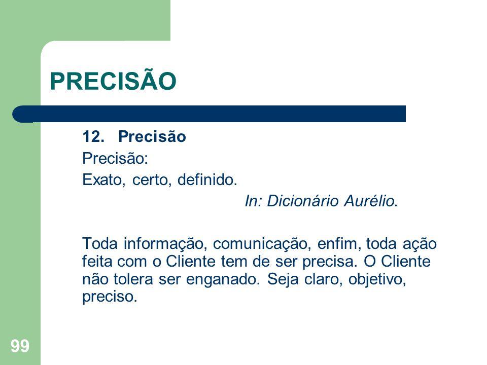 PRECISÃO 12. Precisão Precisão: Exato, certo, definido.