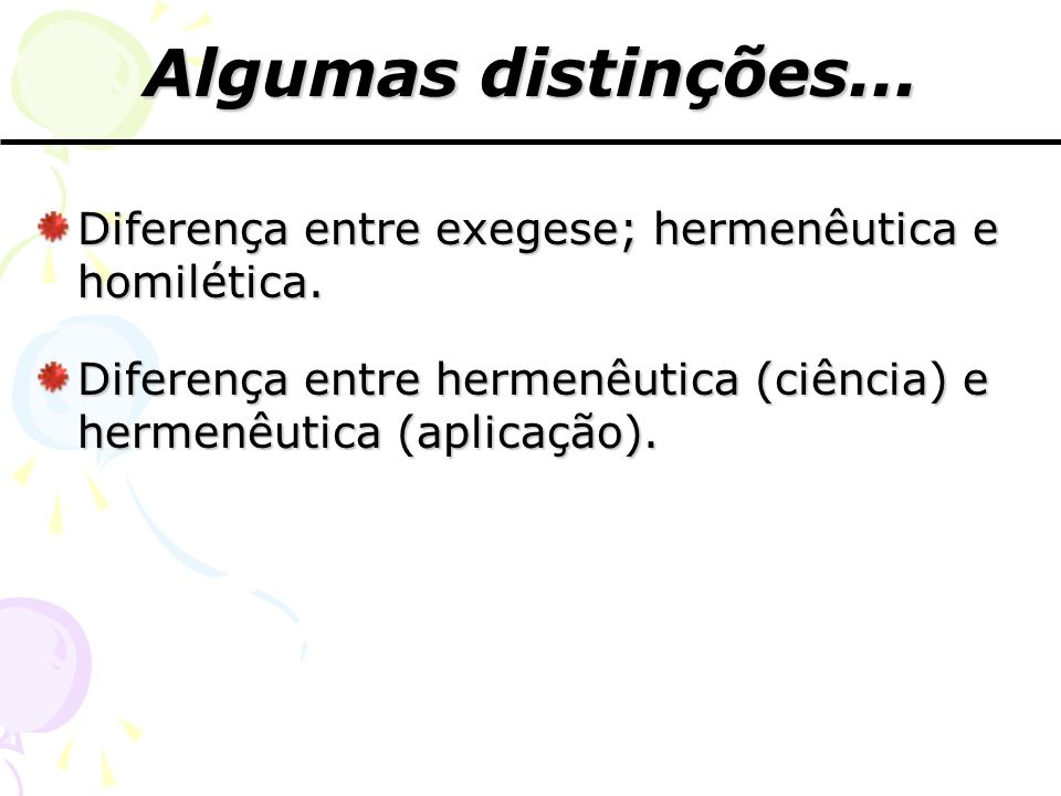 Algumas distinções...Diferença entre exegese; hermenêutica e homilética.