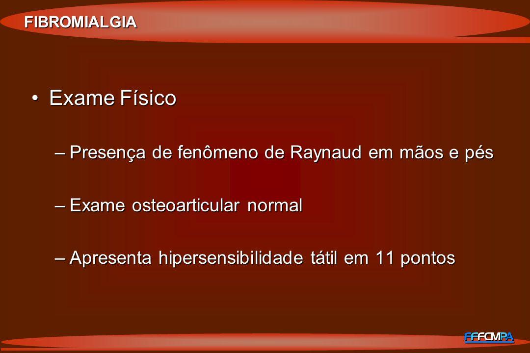 Exame Físico Presença de fenômeno de Raynaud em mãos e pés
