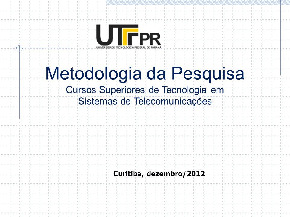 Metodologia da Pesquisa Cursos Superiores de Tecnologia em