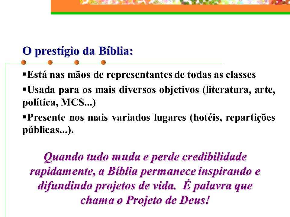 O prestígio da Bíblia: Está nas mãos de representantes de todas as classes.