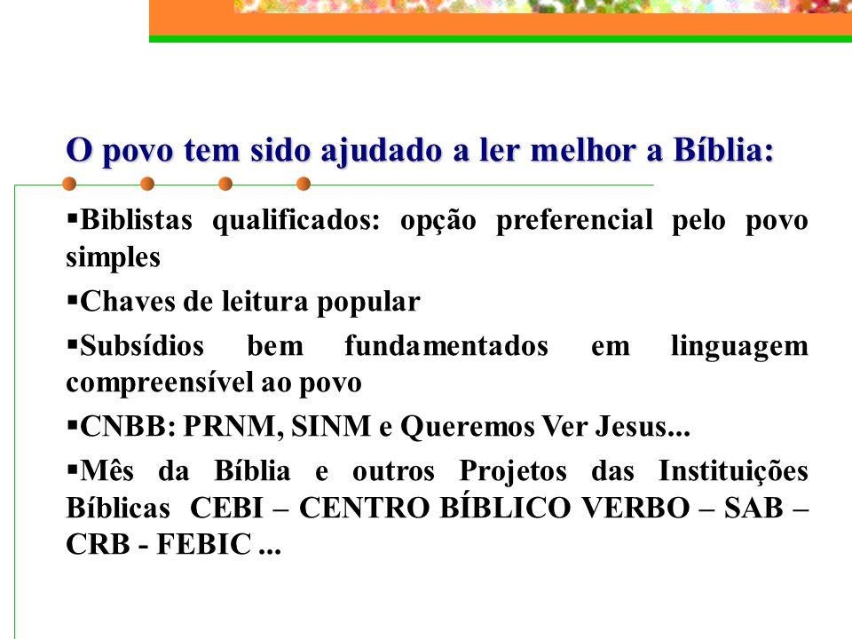 O povo tem sido ajudado a ler melhor a Bíblia: