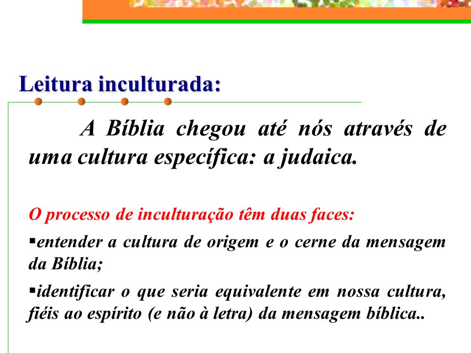 A Bíblia chegou até nós através de uma cultura específica: a judaica.