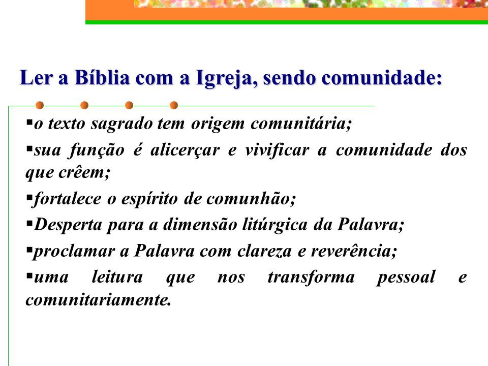 Ler a Bíblia com a Igreja, sendo comunidade:
