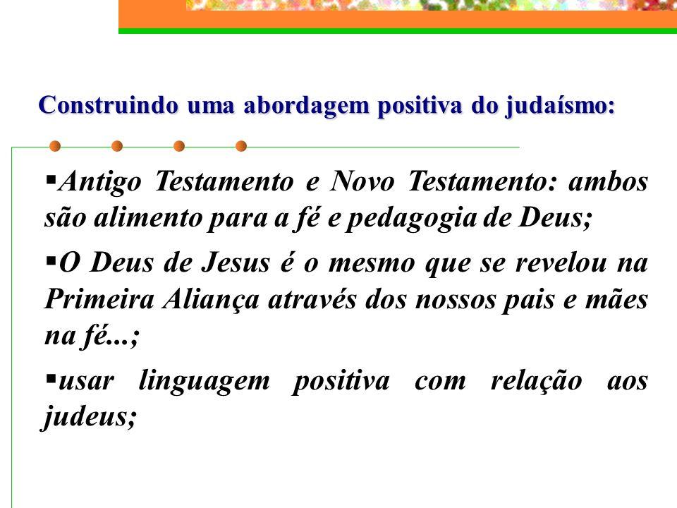 usar linguagem positiva com relação aos judeus;