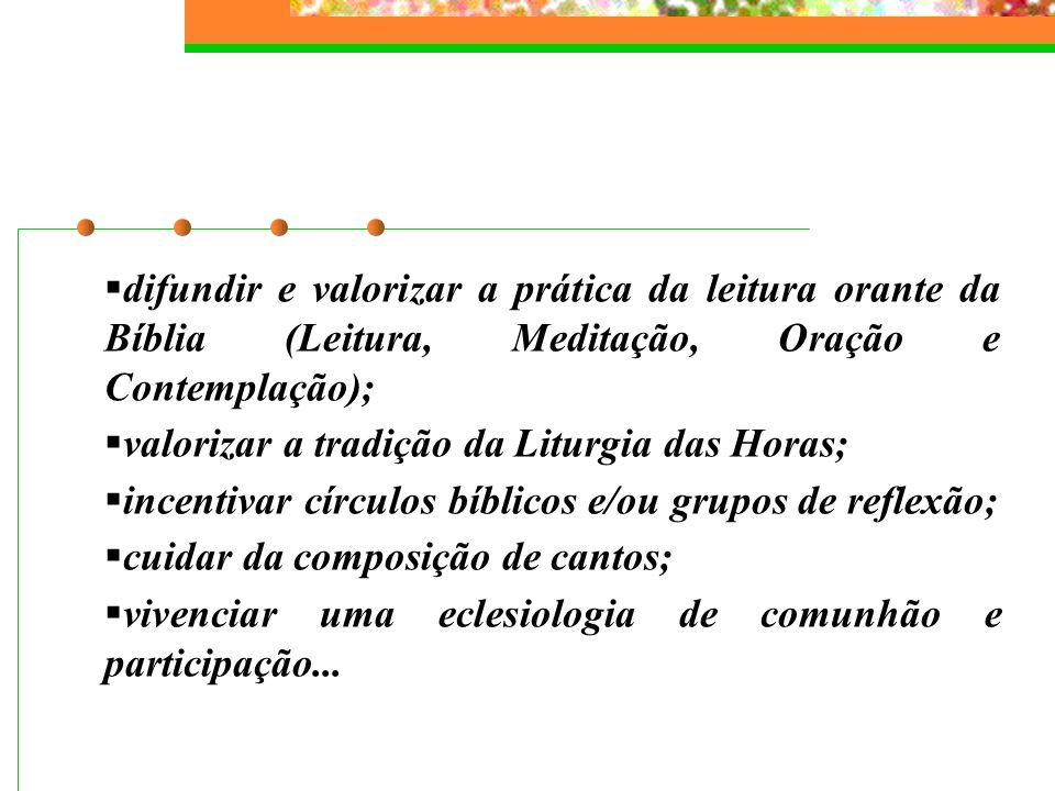difundir e valorizar a prática da leitura orante da Bíblia (Leitura, Meditação, Oração e Contemplação);