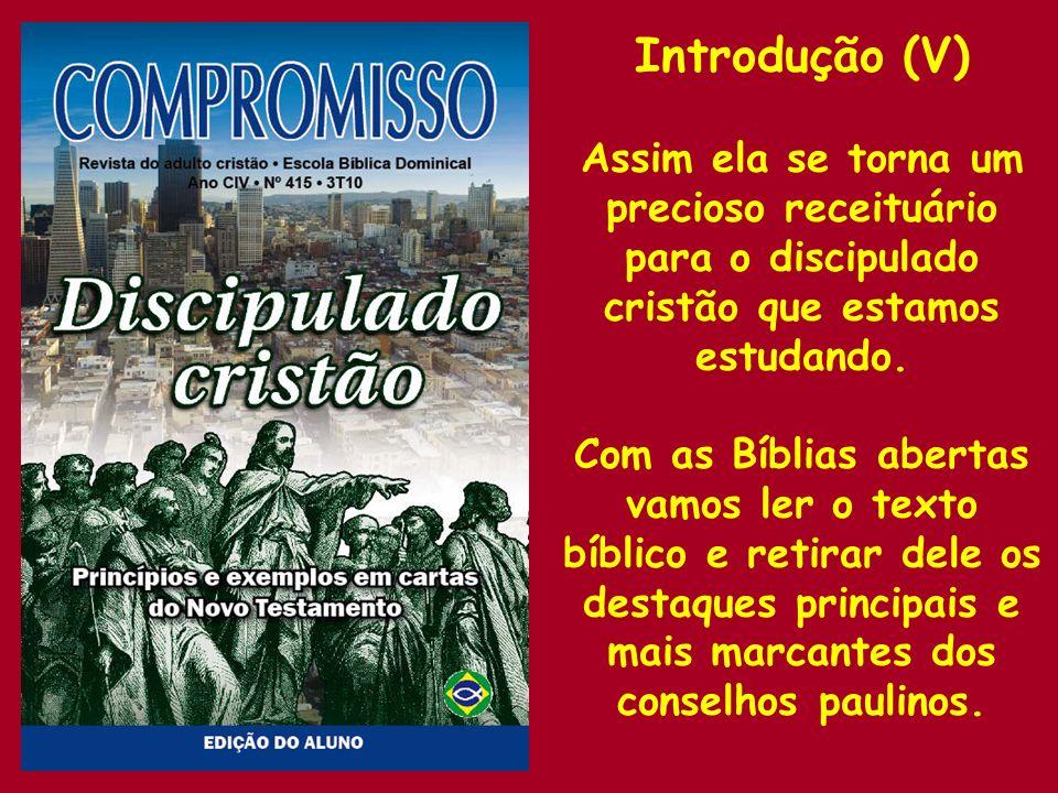 Introdução (V) Assim ela se torna um precioso receituário para o discipulado cristão que estamos estudando.