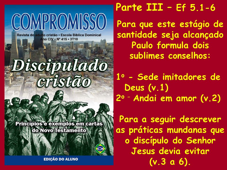 Parte III – Ef 5.1-6 Para que este estágio de santidade seja alcançado