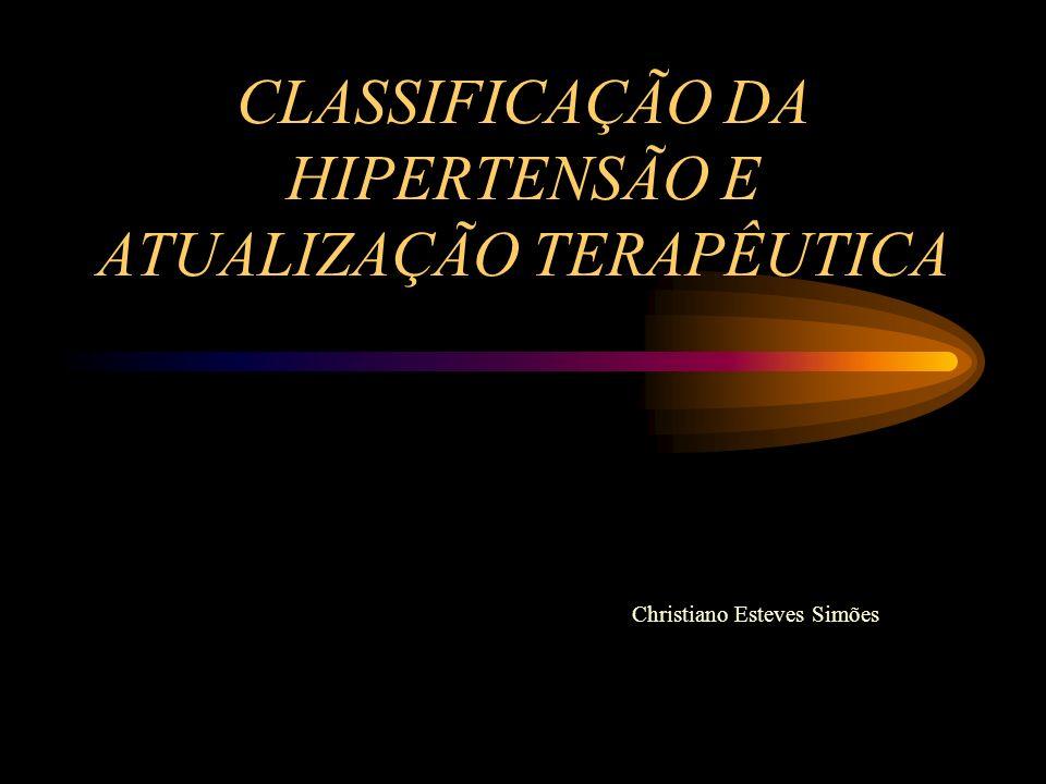 CLASSIFICAÇÃO DA HIPERTENSÃO E ATUALIZAÇÃO TERAPÊUTICA