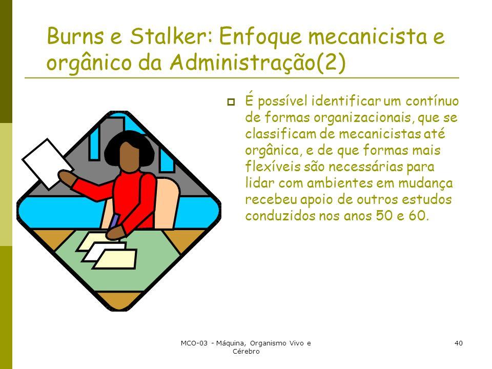 Burns e Stalker: Enfoque mecanicista e orgânico da Administração(2)
