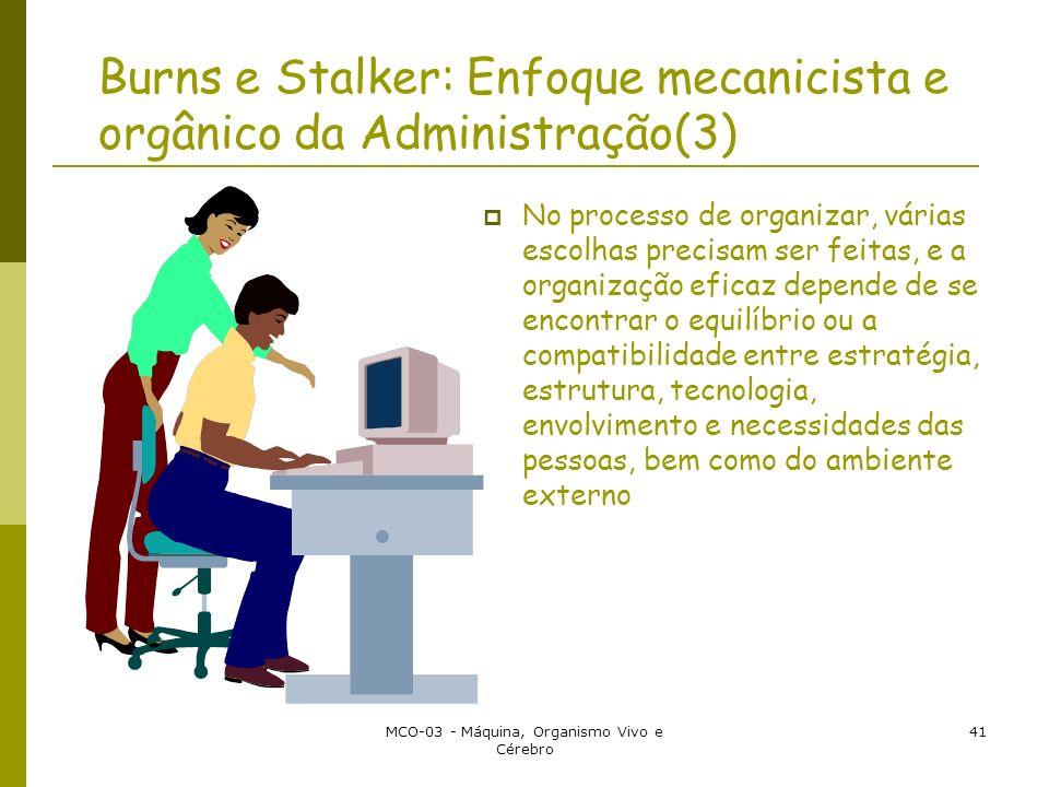 Burns e Stalker: Enfoque mecanicista e orgânico da Administração(3)