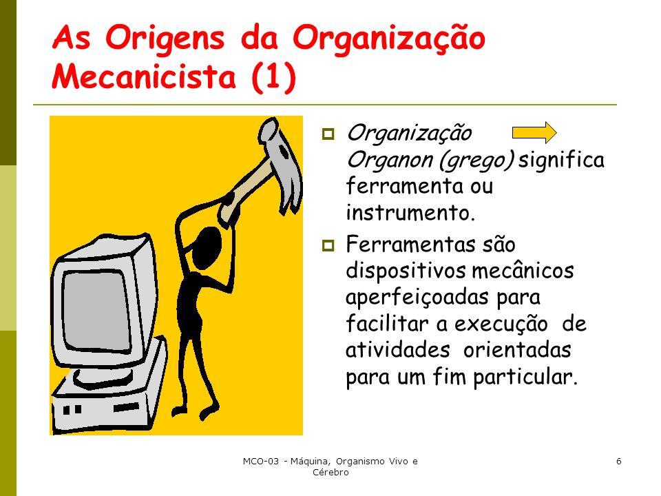 As Origens da Organização Mecanicista (1)