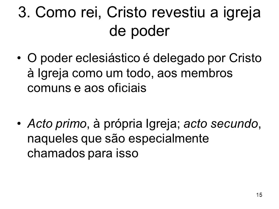 3. Como rei, Cristo revestiu a igreja de poder