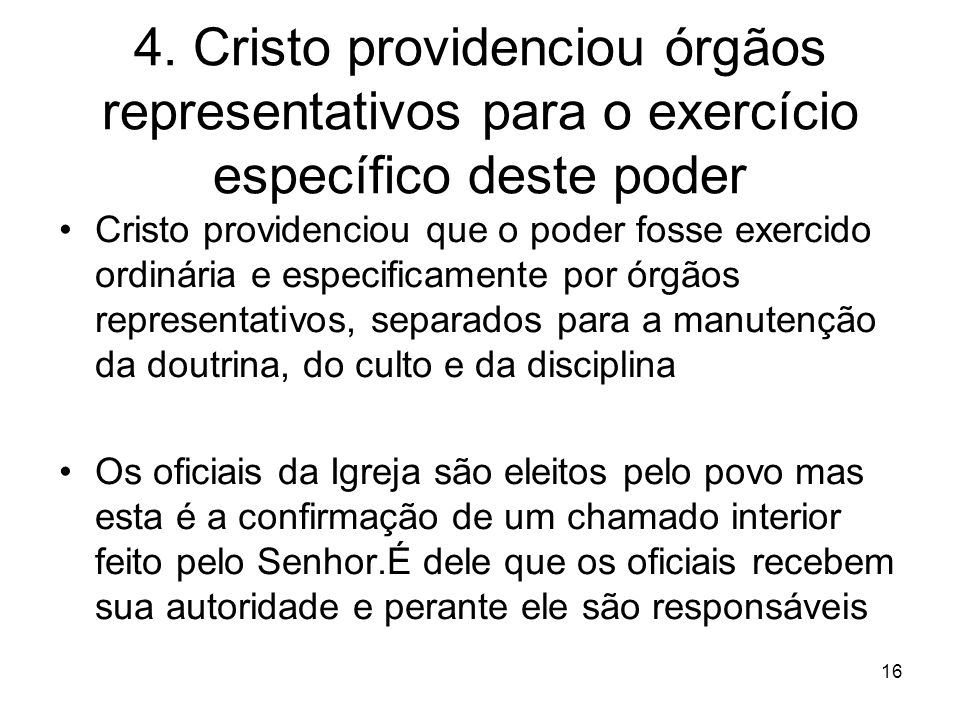 4. Cristo providenciou órgãos representativos para o exercício específico deste poder