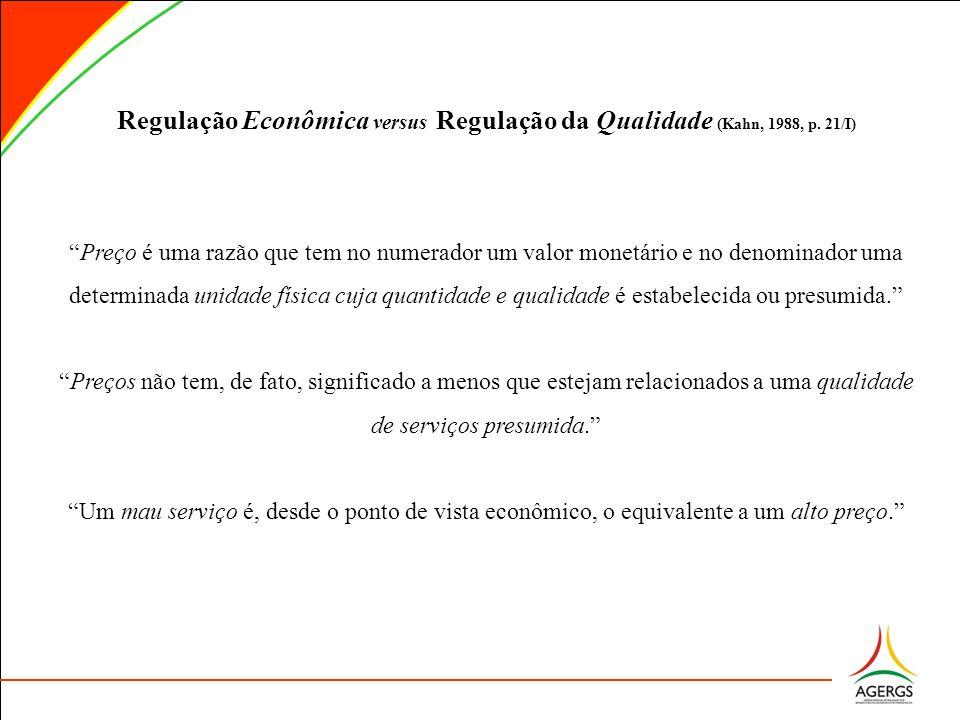 Regulação Econômica versus Regulação da Qualidade (Kahn, 1988, p. 21/I)